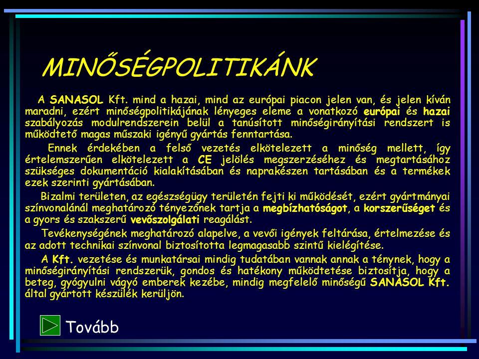 Fentiek érdekében a SANASOL Kft.: · Stabil beszállítói és alvállalkozói háttér alkalmazására törekszik.