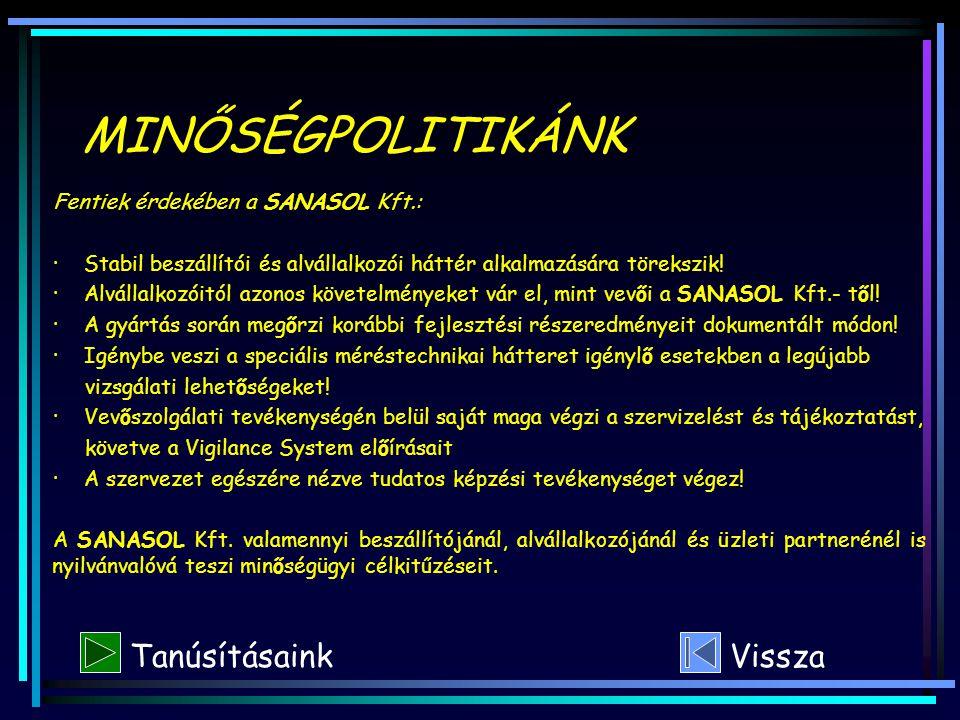 Fentiek érdekében a SANASOL Kft.: · Stabil beszállítói és alvállalkozói háttér alkalmazására törekszik! · Alvállalkozóitól azonos követelményeket vár