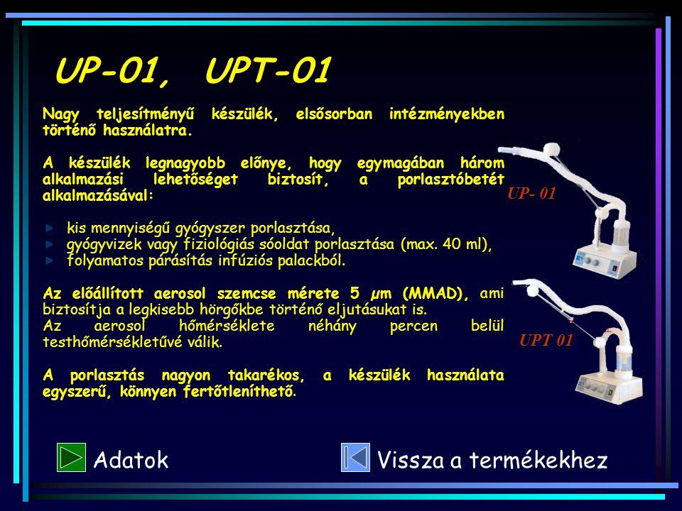 UP-01, UPT-01 Nagy teljesítményű készülék, elsősorban intézményekben történő használatra. A készülék legnagyobb előnye, hogy egymagában három alkalmaz