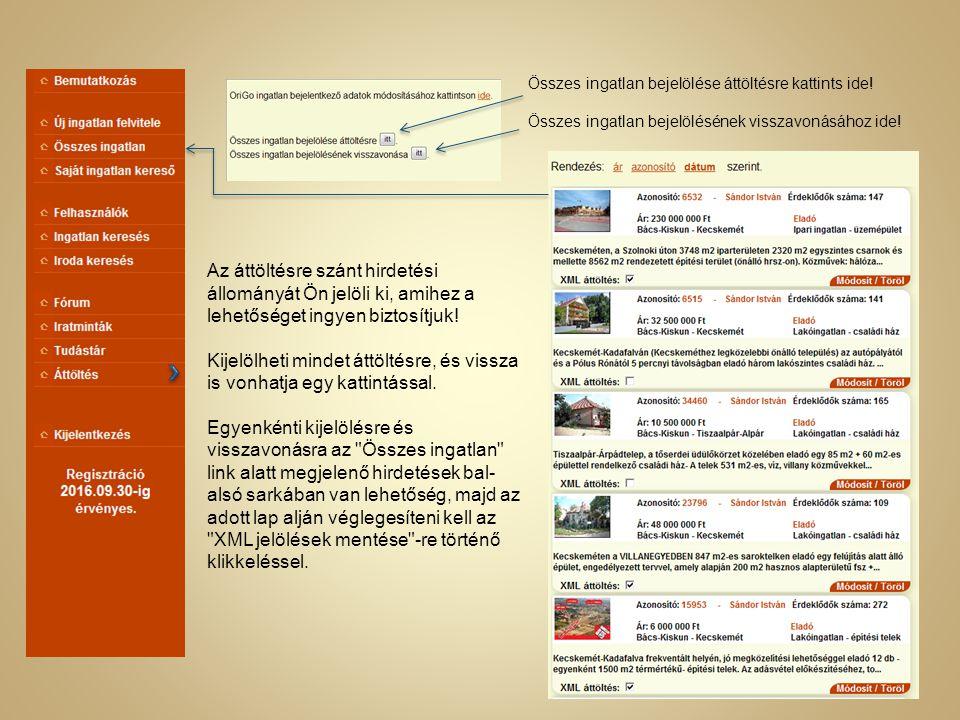 Az IngatlanMax oldalra bármelyik hirdetési oldalról be lehet tölteni a hirdetési állományt. Az előfizető kérésére megküldjük az IngatlanMax hirdetési