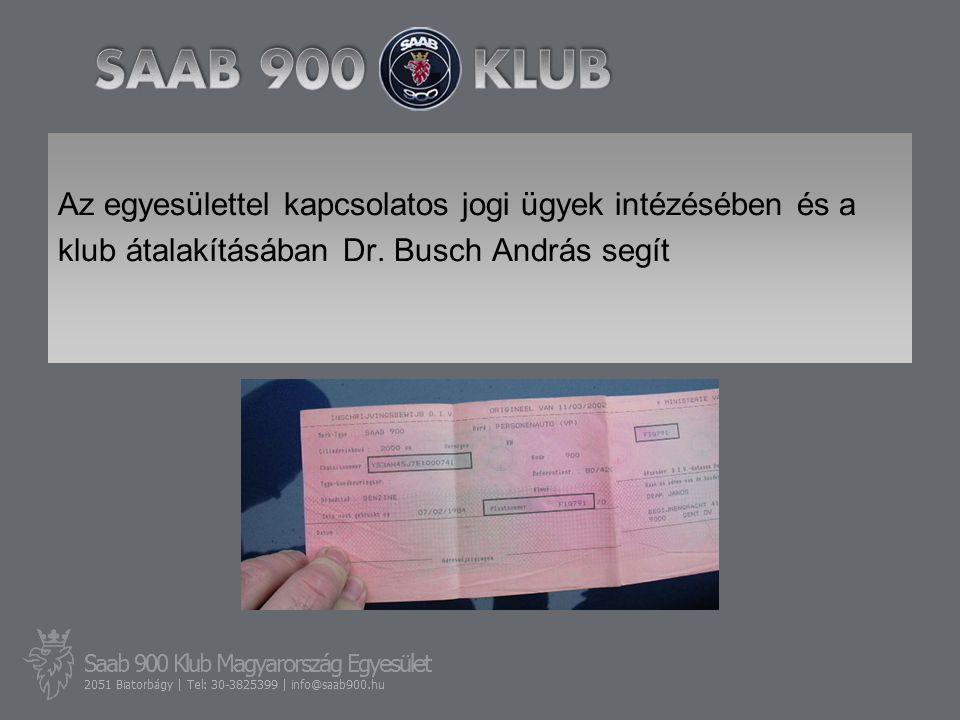 Az egyesülettel kapcsolatos jogi ügyek intézésében és a klub átalakításában Dr. Busch András segít
