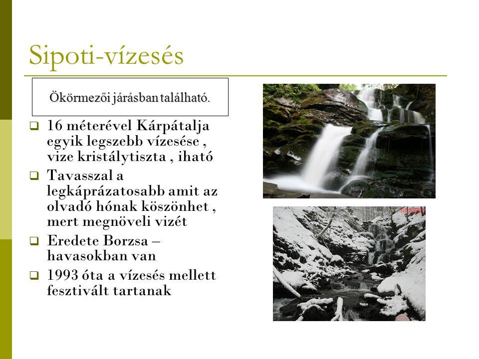 Sipoti-vízesés  16 méterével Kárpátalja egyik legszebb vízesése, vize kristálytiszta, iható  Tavasszal a legkáprázatosabb amit az olvadó hónak köszö