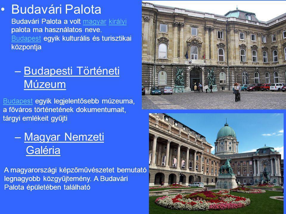•Budavári Palota Budavári Palota a volt magyar királyi palota ma használatos neve. Budapest egyik kulturális és turisztikai központjamagyarkirályi Bud