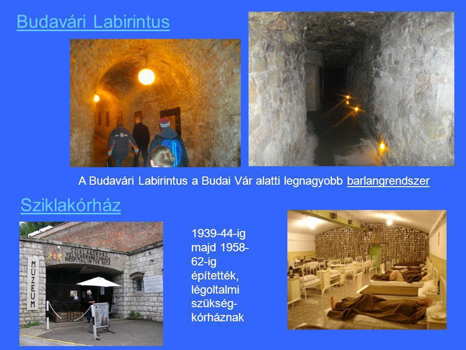 Budavári Labirintus Sziklakórház A Budavári Labirintus a Budai Vár alatti legnagyobb barlangrendszer 1939-44-ig majd 1958- 62-ig építették, légoltalmi