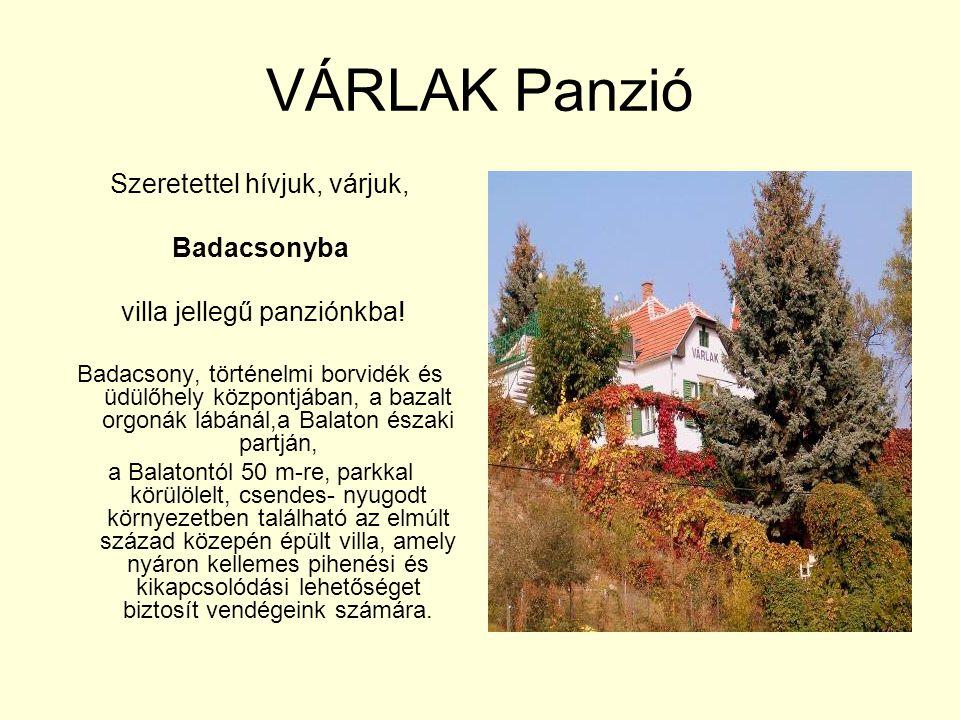 VÁRLAK Panzió Szeretettel hívjuk, várjuk, Badacsonyba villa jellegű panziónkba! Badacsony, történelmi borvidék és üdülőhely központjában, a bazalt org