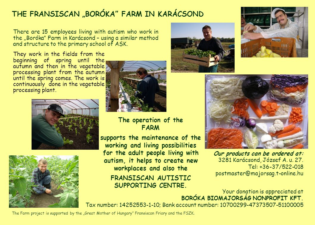 "The Farm project is supported by the ""Great Mother of Hungary Fransiscan Friary and the FSZK."