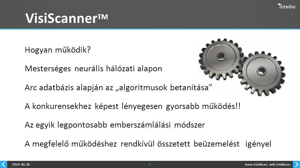 """www.intellio.euwiki.intellio.eu2014. 06. 26.6 VisiScanner TM Hogyan működik? Mesterséges neurális hálózati alapon Arc adatbázis alapján az """"algoritmus"""
