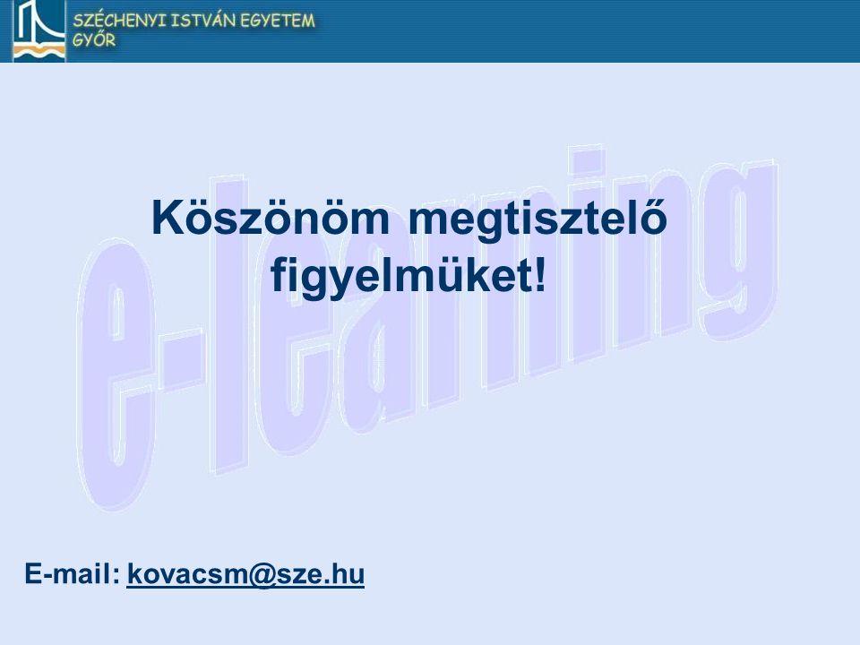 Köszönöm megtisztelő figyelmüket! E-mail: kovacsm@sze.hukovacsm@sze.hu