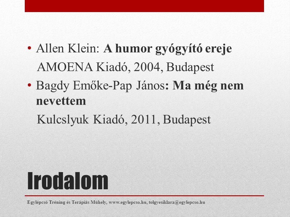 Irodalom • Allen Klein: A humor gyógyító ereje AMOENA Kiadó, 2004, Budapest • Bagdy Emőke-Pap János: Ma még nem nevettem Kulcslyuk Kiadó, 2011, Budape