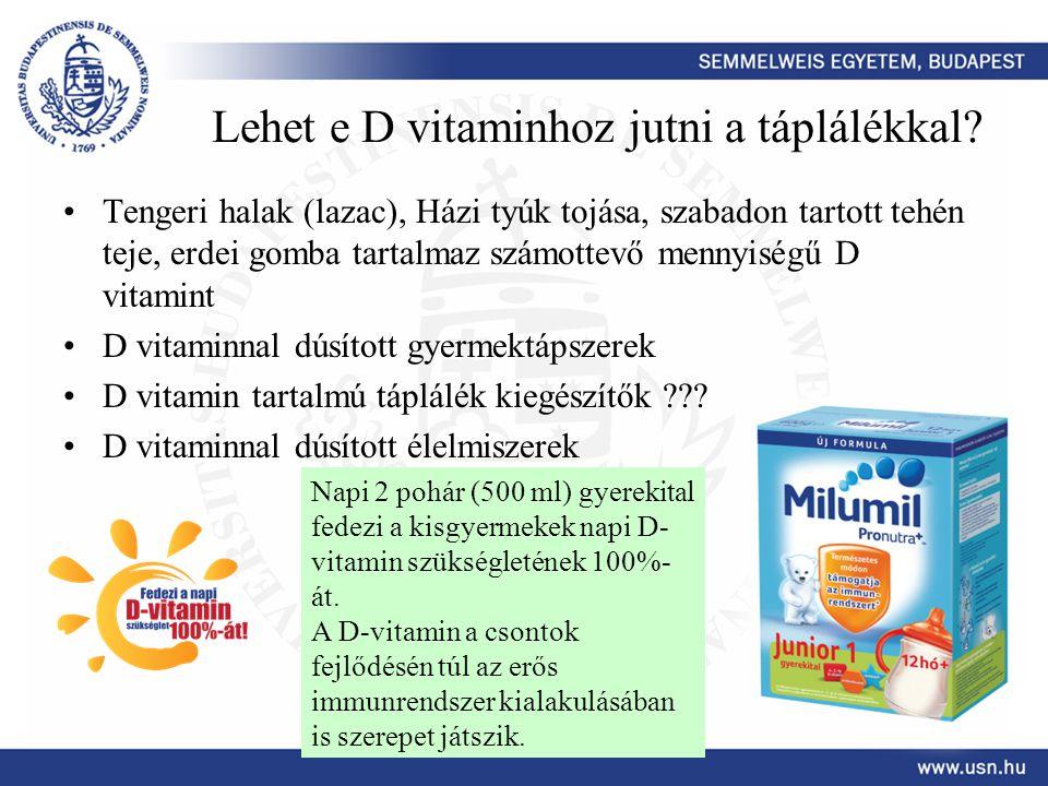 Lehet e D vitaminhoz jutni a táplálékkal? •Tengeri halak (lazac), Házi tyúk tojása, szabadon tartott tehén teje, erdei gomba tartalmaz számottevő menn