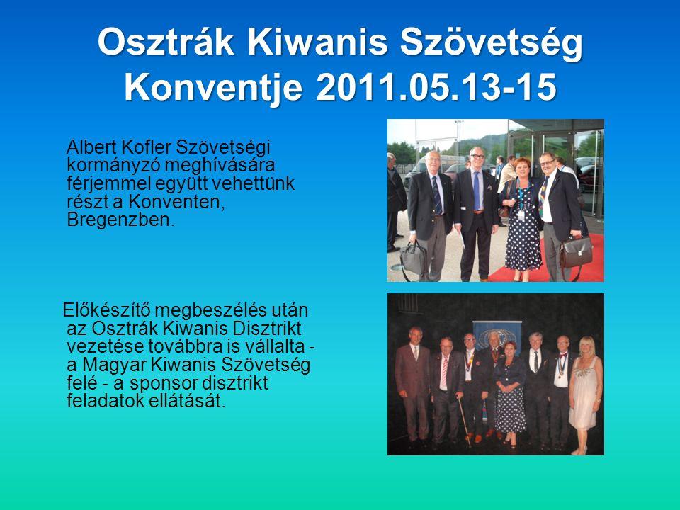 Osztrák Kiwanis Szövetség Konventje 2011.05.13-15 Albert Kofler Szövetségi kormányzó meghívására férjemmel együtt vehettünk részt a Konventen, Bregenzben.