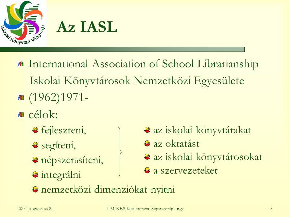 I. MIKES-konferencia, Sepsiszentgyörgy42007. augusztus 8. http://www.iasl-online.org