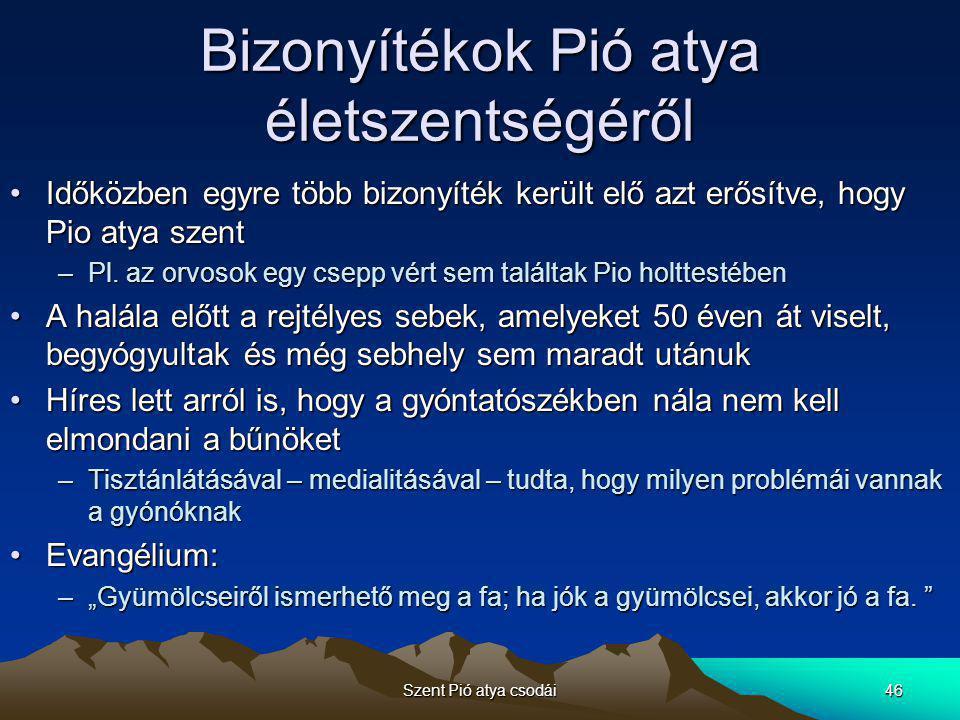 Szent Pió atya csodái47 Szentté avatás •Amikor II.