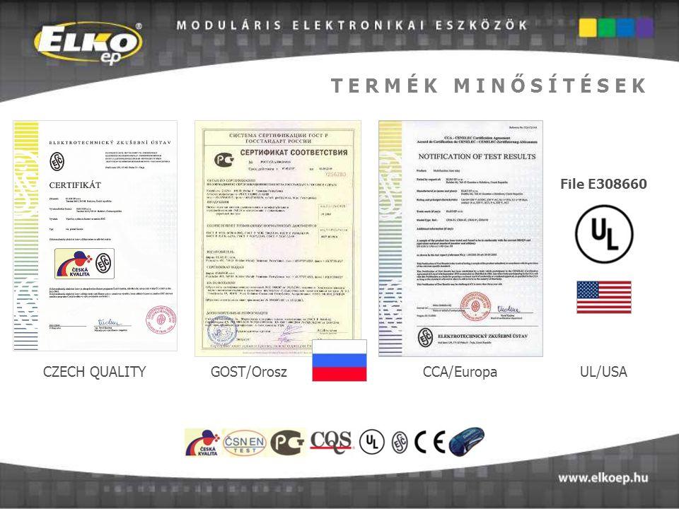 GOST/Orosz CZECH QUALITY T E R M É K M I N Ő S Í T É S E K CCA/Europa UL/USA File E308660
