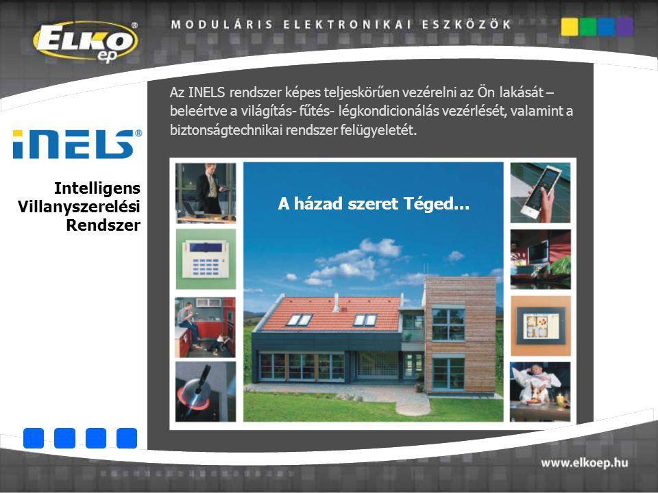 Intelligens Villanyszerelési Rendszer A házad szeret Téged... Az INELS rendszer képes teljeskörűen vezérelni az Ön lakását – beleértve a világítás- fű
