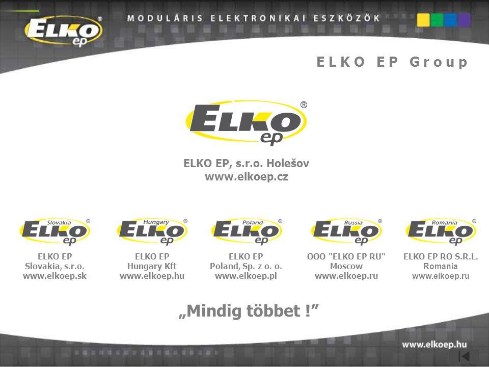 ELKO EP, s.r.o. Holešov www.elkoep.cz ELKO EP Hungary Kft www.elkoep.hu ELKO EP Poland, Sp. z o. o. www.elkoep.pl ELKO EP RO S.R.L. Romania www.elkoep