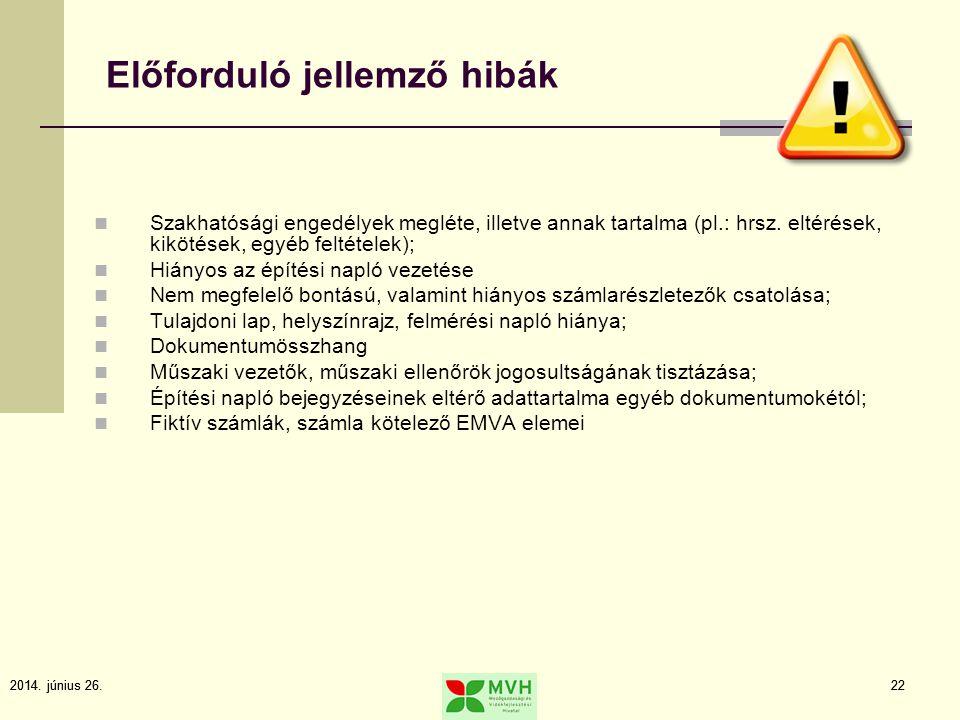 2014. június 26.222014. június 26.22 Előforduló jellemző hibák  Szakhatósági engedélyek megléte, illetve annak tartalma (pl.: hrsz. eltérések, kiköté