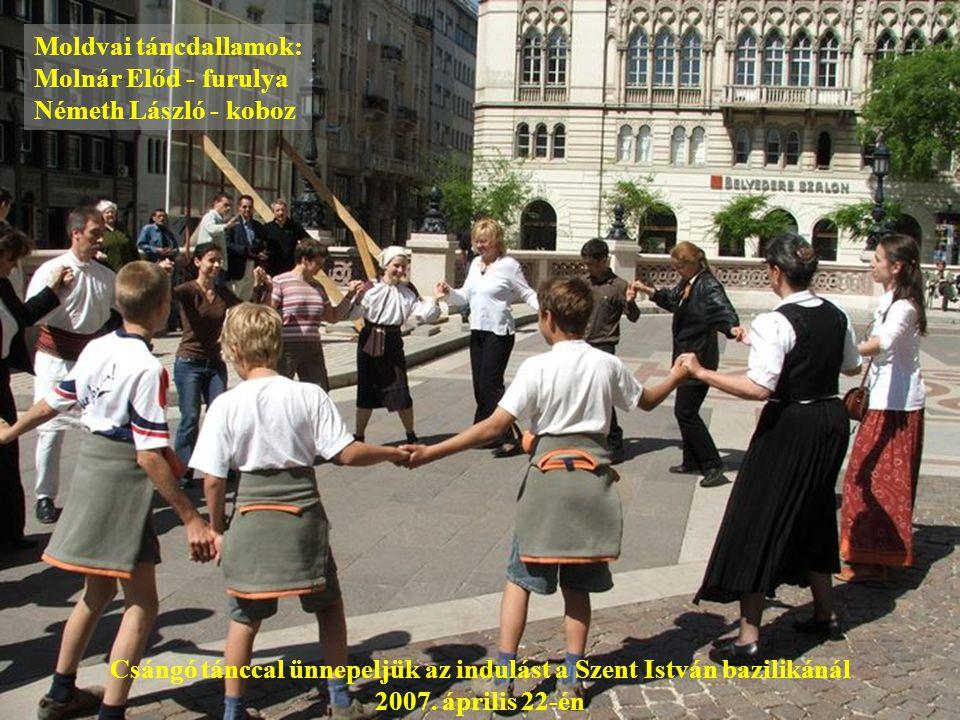 Csángó tánccal ünnepeljük az indulást a Szent István bazilikánál 2007.