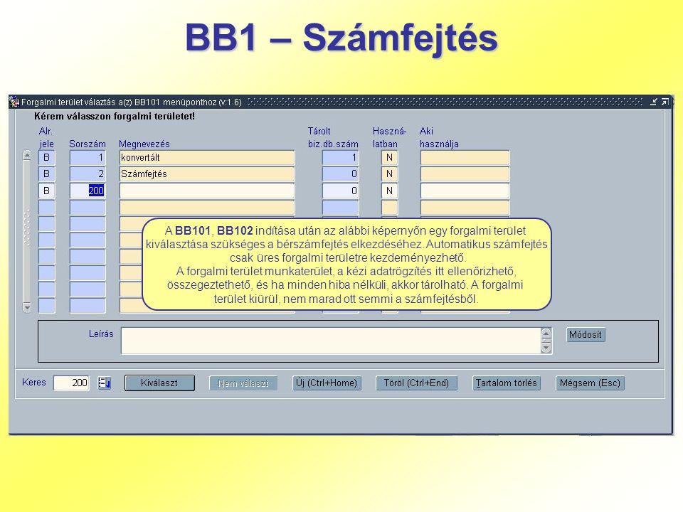 BB1 – Számfejtés A BB101, BB102 indítása után az alábbi képernyőn egy forgalmi terület kiválasztása szükséges a bérszámfejtés elkezdéséhez. Automatiku