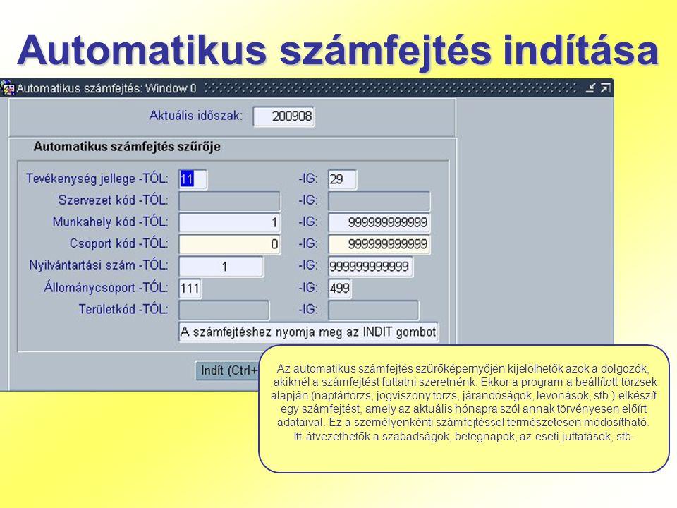 Automatikus számfejtés indítása Az automatikus számfejtés szűrőképernyőjén kijelölhetők azok a dolgozók, akiknél a számfejtést futtatni szeretnénk. Ek