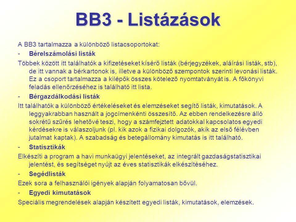 BB3 - Listázások A BB3 tartalmazza a különböző listacsoportokat: -Bérelszámolási listák Többek között itt találhatók a kifizetéseket kísérő listák (bé