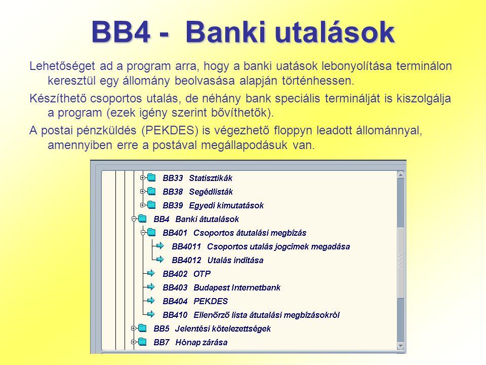 BB4 - Banki utalások Lehetőséget ad a program arra, hogy a banki uatások lebonyolítása terminálon keresztül egy állomány beolvasása alapján történhess