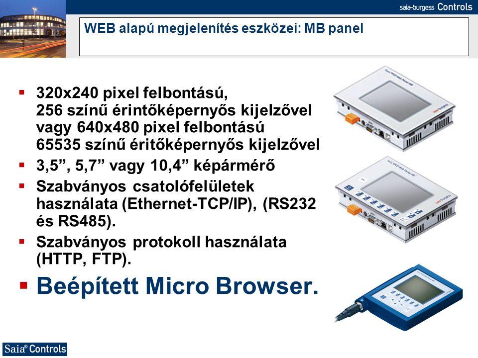 WEB alapú megjelenítés eszközei: MB panel  320x240 pixel felbontású, 256 színű érintőképernyős kijelzővel vagy 640x480 pixel felbontású 65535 színű é