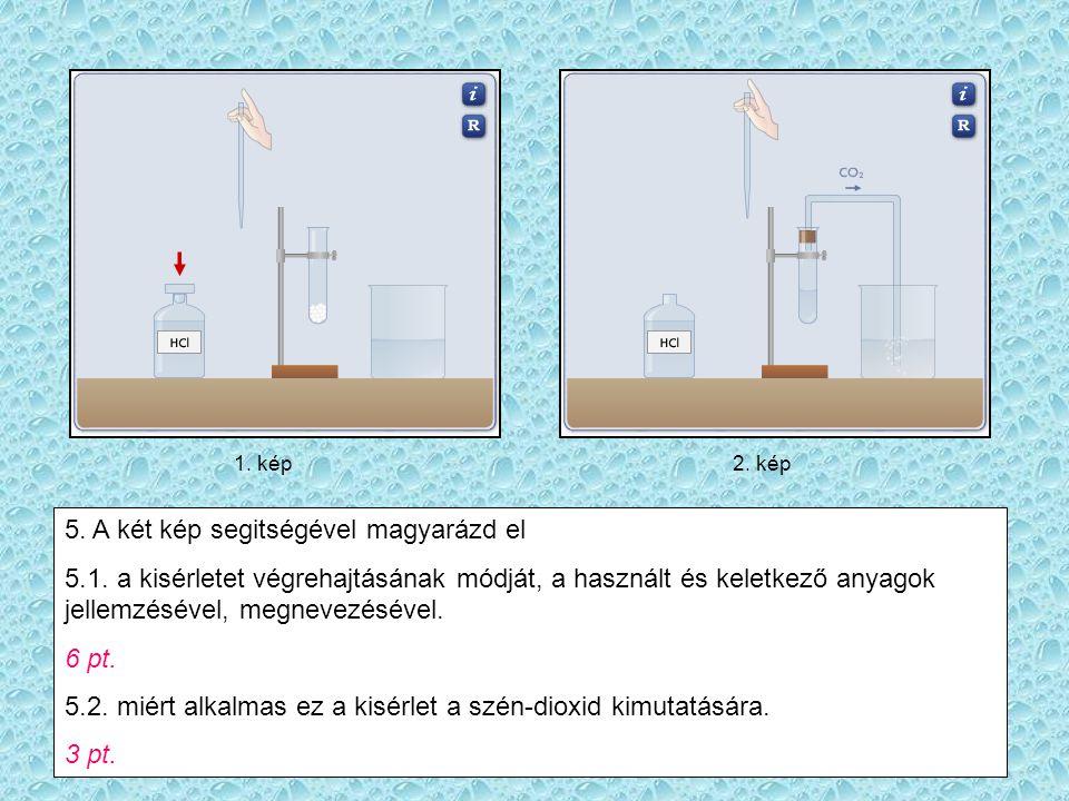 1.kép2. kép 5. A két kép segitségével magyarázd el 5.1.