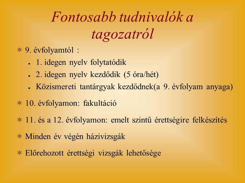  9. évfolyamtól : ● 1. idegen nyelv folytatódik ● 2. idegen nyelv kezdődik (5 óra/hét) ● Közismereti tantárgyak kezdődnek(a 9. évfolyam anyaga)  10.