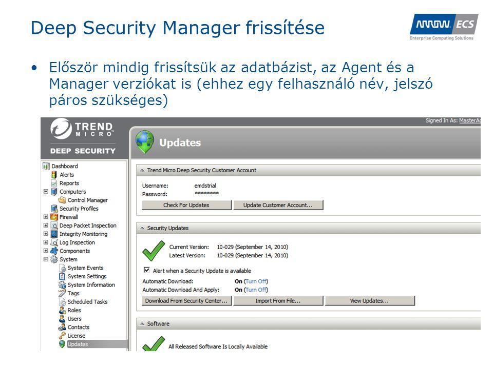Deep Security Manager frissítése •Először mindig frissítsük az adatbázist, az Agent és a Manager verziókat is (ehhez egy felhasználó név, jelszó páros szükséges)