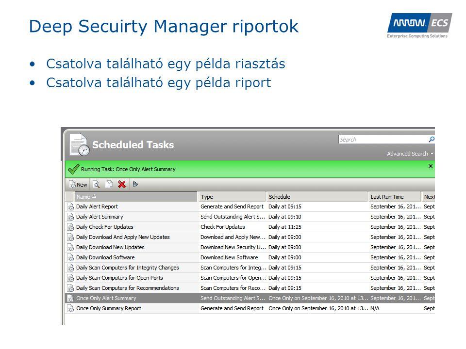 Deep Secuirty Manager riportok •Csatolva található egy példa riasztás •Csatolva található egy példa riport