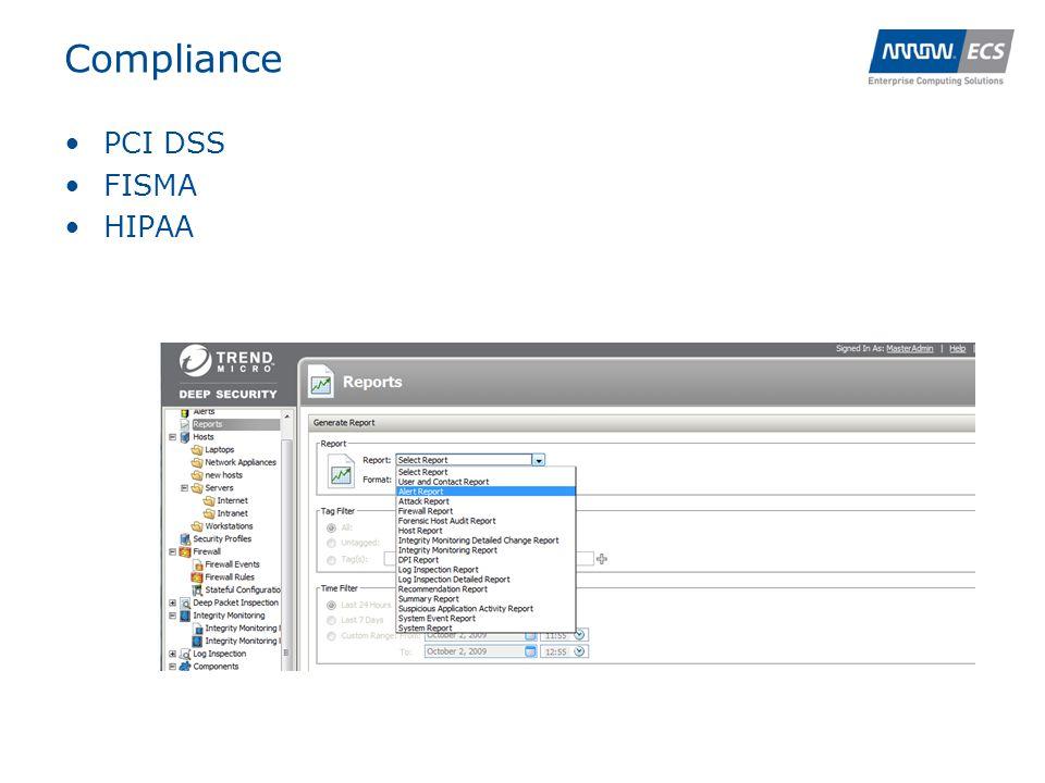 Compliance •PCI DSS •FISMA •HIPAA