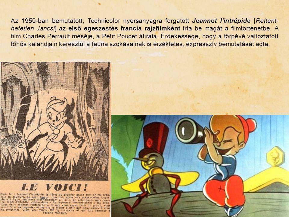 Az 1950-ban bemutatott, Technicolor nyersanyagra forgatott Jeannot l'intrépide [Rettent- hetetlen Jancsi] az első egészestés francia rajzfilmként írta