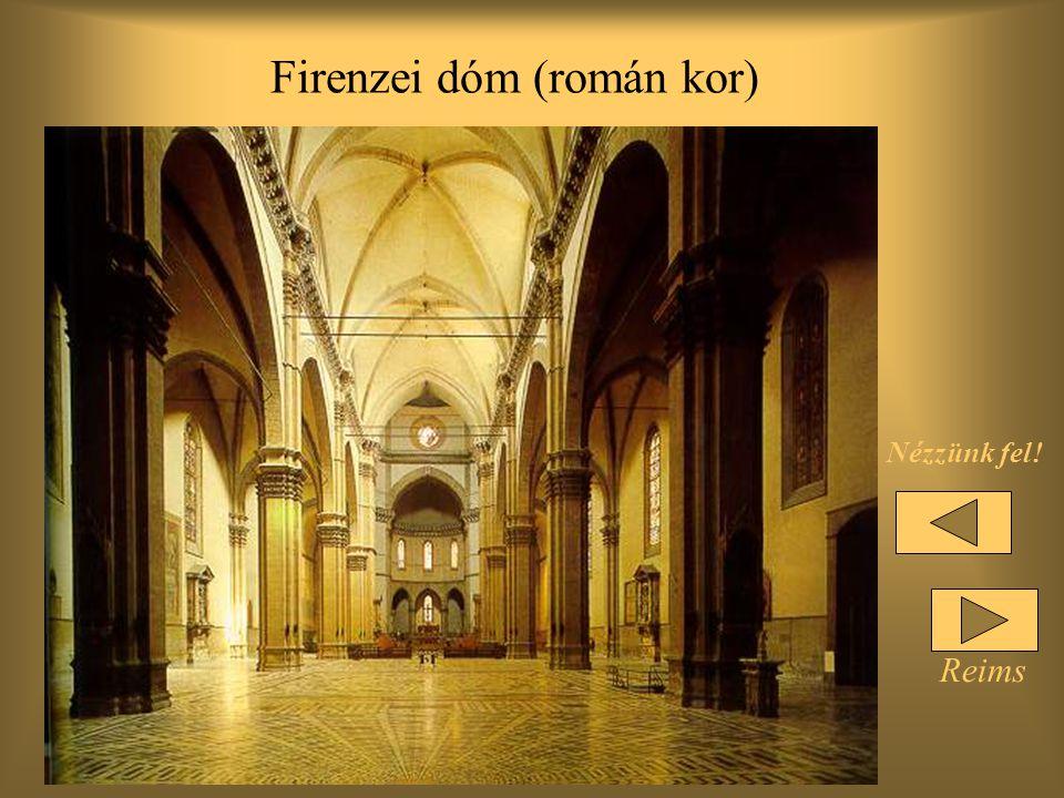 Firenzei dóm (román kor) Reims Nézzünk fel!