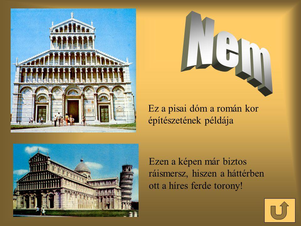 Ez a pisai dóm a román kor építészetének példája Ezen a képen már biztos ráismersz, hiszen a háttérben ott a híres ferde torony!
