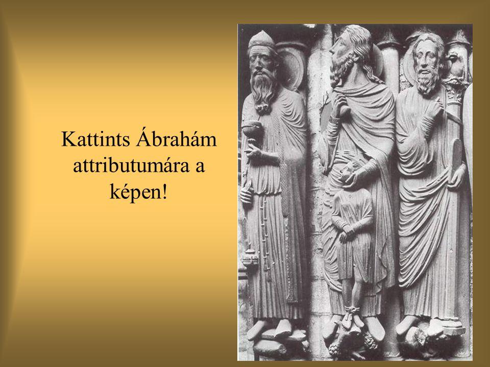 Kattints Ábrahám attributumára a képen!