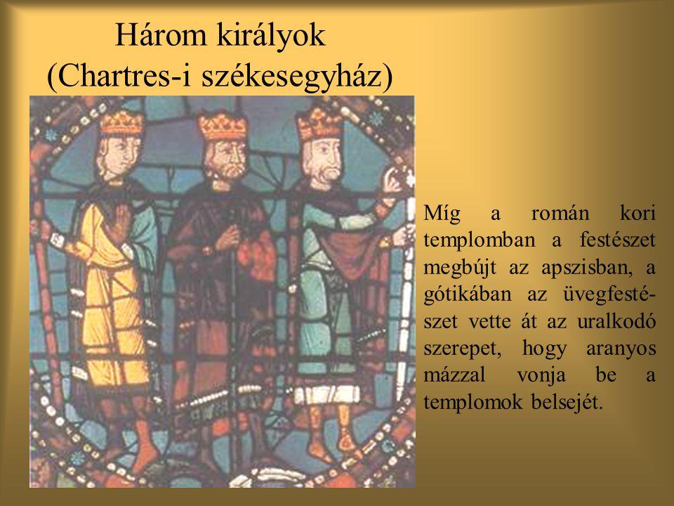 Három királyok (Chartres-i székesegyház) Míg a román kori templomban a festészet megbújt az apszisban, a gótikában az üvegfesté- szet vette át az uralkodó szerepet, hogy aranyos mázzal vonja be a templomok belsejét.