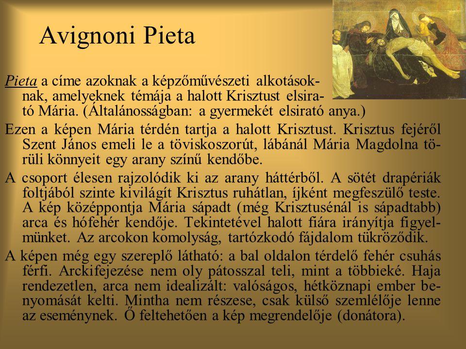 Pieta a címe azoknak a képzőművészeti alkotások- nak, amelyeknek témája a halott Krisztust elsira- tó Mária.