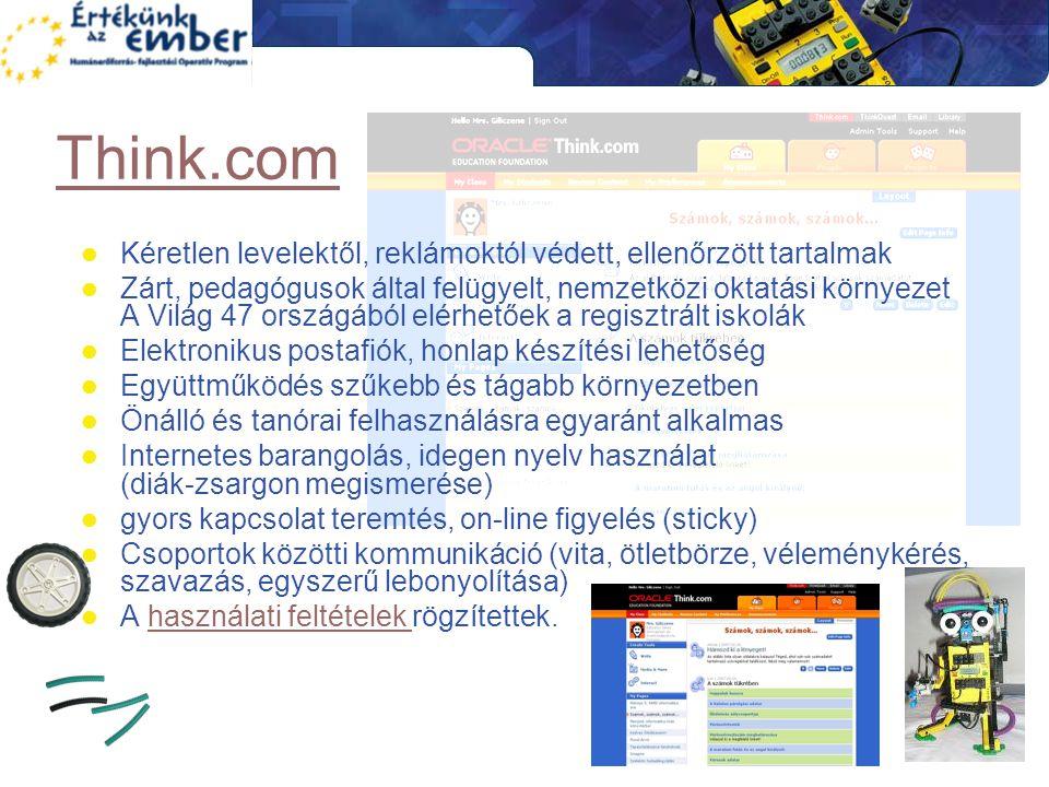 Think.com  Kéretlen levelektől, reklámoktól védett, ellenőrzött tartalmak  Zárt, pedagógusok által felügyelt, nemzetközi oktatási környezet A Világ