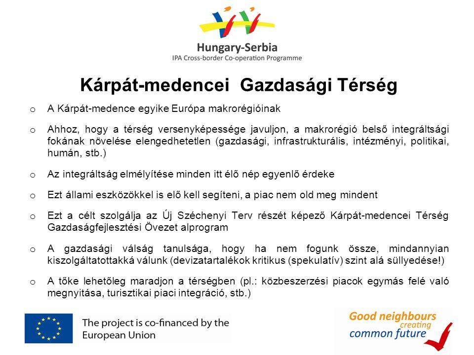 o A Kárpát-medence egyike Európa makrorégióinak o Ahhoz, hogy a térség versenyképessége javuljon, a makrorégió belső integráltsági fokának növelése el