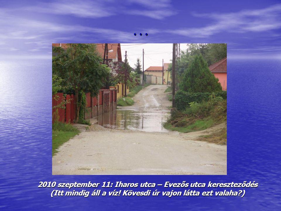 … 2010 szeptember 11: Iharos utca – Evezős utca kereszteződés (Itt mindig áll a víz.
