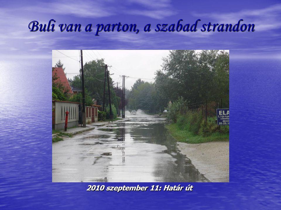 Buli van a parton, 2010 szeptember 11: Nyaraló utca