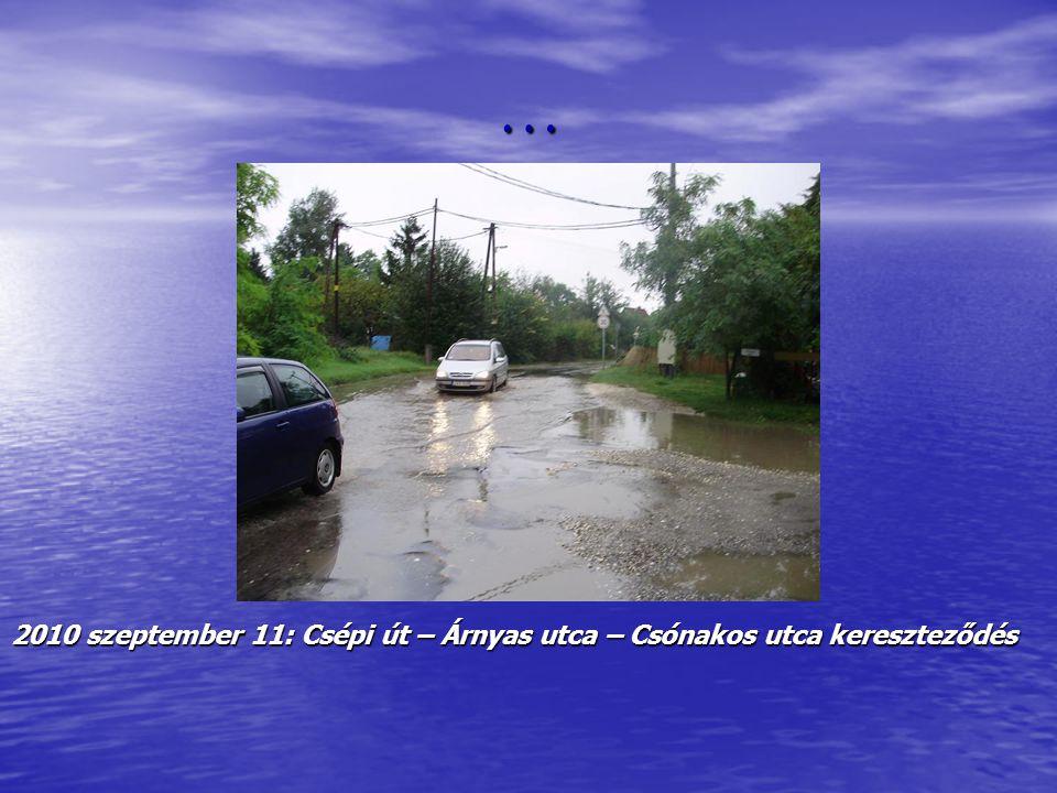… 2010 szeptember 11: Csépi út – Árnyas utca – Csónakos utca kereszteződés