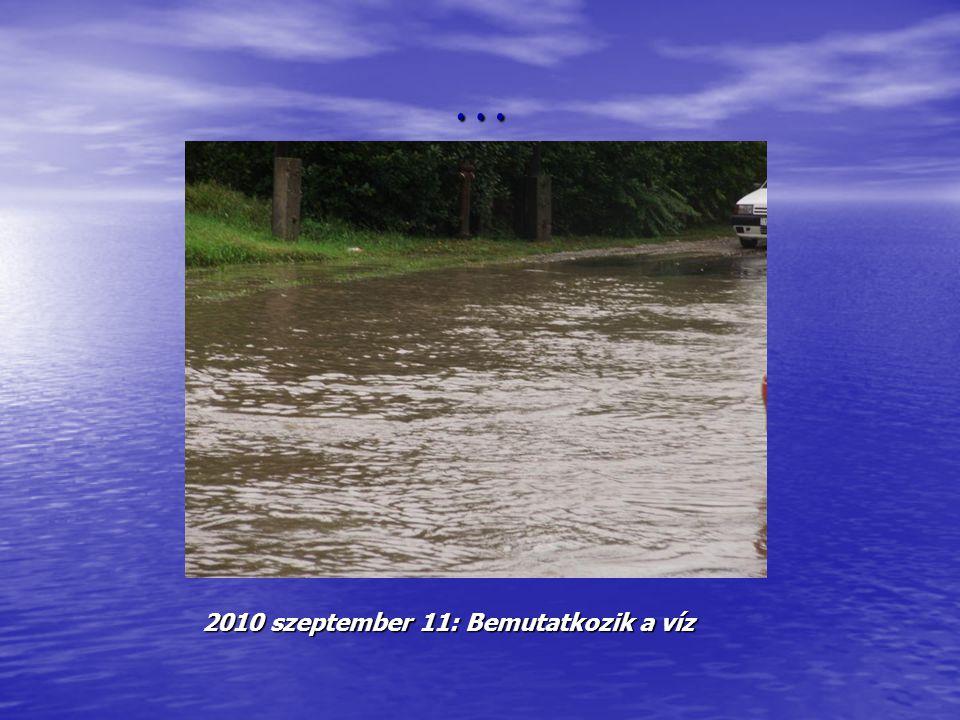 … 2010 szeptember 11: Bemutatkozik a víz