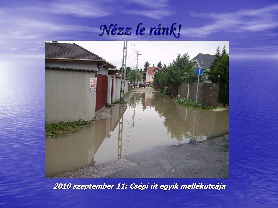 Nézz le ránk! 2010 szeptember 11: Csépi út egyik mellékutcája