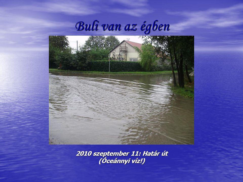 Buli van az égben 2010 szeptember 11: Határ út (Óceánnyi víz!)
