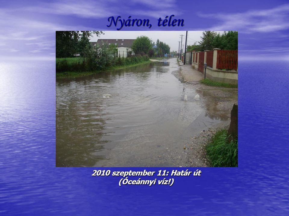 Nyáron, télen 2010 szeptember 11: Határ út (Óceánnyi víz!)