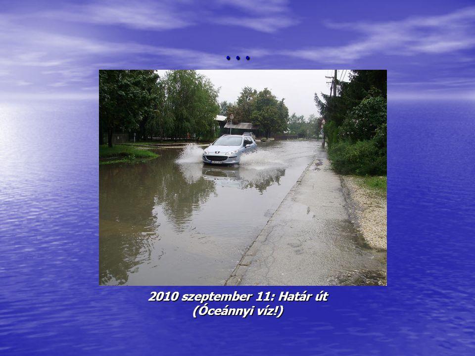 … 2010 szeptember 11: Csépi út – Árnyas utca – Csónakos utca kereszteződés (Itt mindig áll a víz.