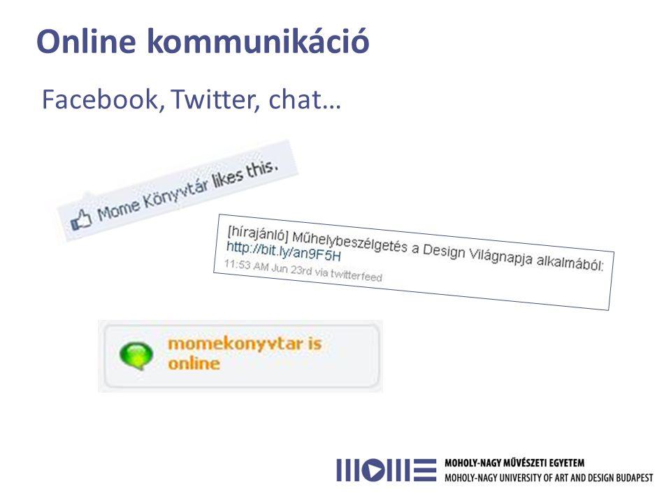 Online kommunikáció Facebook, Twitter, chat…