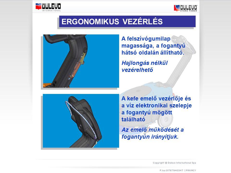 ERGONOMIKUS VEZÉRLÉS A felszívógumilap magassága, a fogantyú hátsó oldalán állítható.